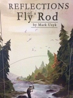 Cover of the book, Reflections of a Fly Rod, written by Indium Corporation Employee, Mark Usyk.